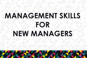 Management-skills-for-new-managers